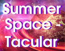 Summer Space-Tacular day 1