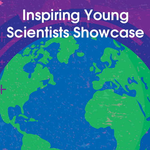 Inspiring Young Scientists Showcase